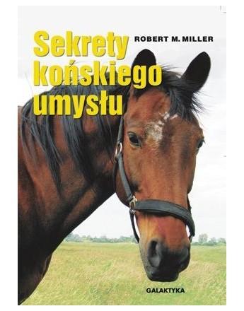 Robert Miller: Sekrety końskiego umysłu