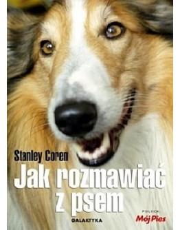 Stanley Coren Jak rozmawiać z psem