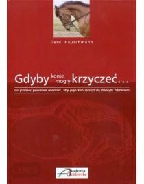 Gerd Heuschmann: Gdyby konie mogły krzyczeć...