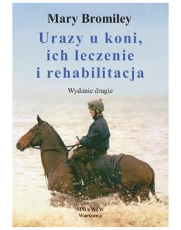 Mary Bromiley Urazy u koni, ich leczenie i rehabilitacja