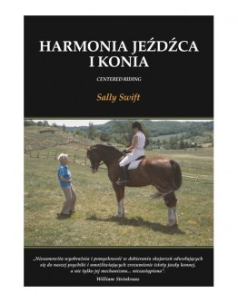 Sally Swift Harmonia jeźdźca i konia. Centered Riding