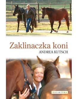 Andrea Kutsch Zaklinaczka koni
