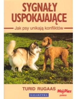Sygnały uspokajające. Jak psy unikają konfliktów. Autor TURID RUGAAS